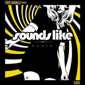 Trent Cantrelle - Sounds Like Radio SLR015