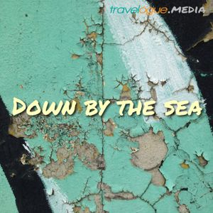 Down by the Sea | Season 3, Episode 9 | Travelogue Podcast