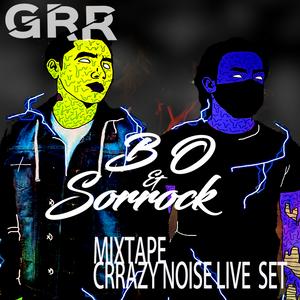 B O and Sorrock - Crrazy Noise Live set