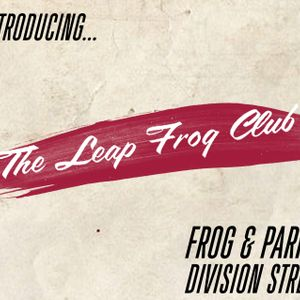Introducing... The Leap Frog Club - Frog & Parrot - Sheffield