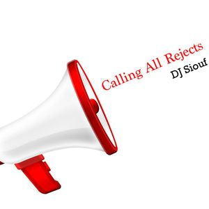 Calling All Rejects - Dj Siouf