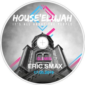 HOUSE'ELUJAH by Eric Smax