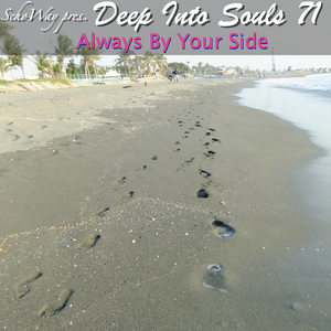 SchoWay pres. Deep Into Souls 071 - Always By Your Side
