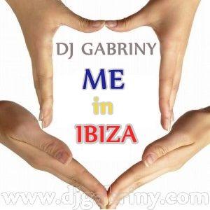 Dj Gabriny - Me in Ibiza (Dj Set)