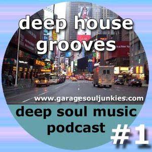 GarageSoulJunkies - DeepSoulCast #1 - deep house grooves
