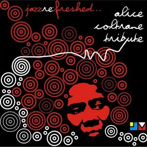Alice Coltrane Tribute - jazz re:freshed mix by Dj Adam Rock