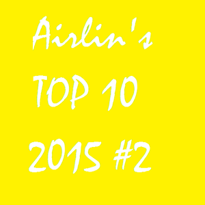 Airlin's TOP10 2015 #2