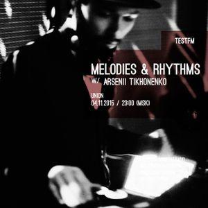 Melodies & Rhythms w/ Arsenii Tikhonenko 04/11/15