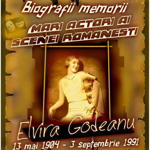Biografii memorii  -  Elvira Godeanu