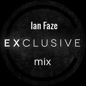 Ian Faze Exclusive Mix #4