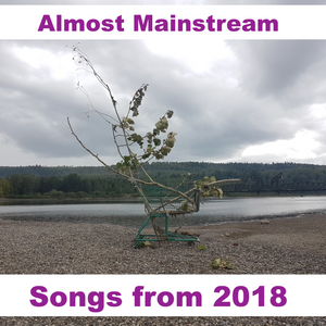 Almost Mainstream: Songs from 2018