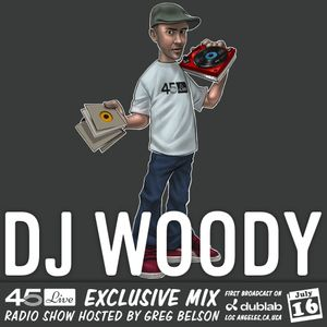 45 Live Radio Show pt. 138 with guest DJ WOODY