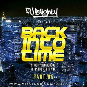 #BackIntoTime Part.05 // Strictly Old School Hip Hop & RnB // Instagram: djblighty