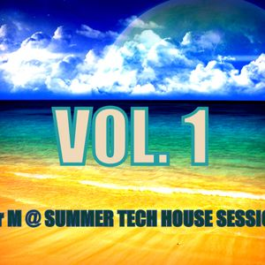 Mr M @ SUMMER TECH HOUSE SESSION VOL.1