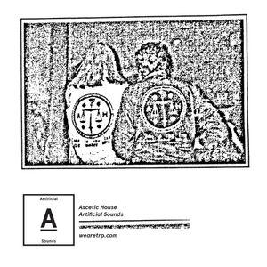 ARTIFICIAL SOUNDS w ASCETIC HOUSE - MARCH 3 - 2015