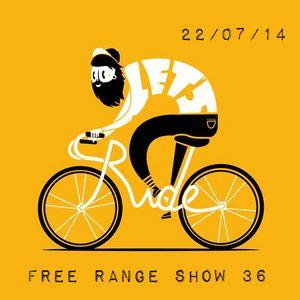 Free Range Show #36 22/07/14