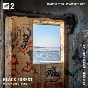 Black Forest w/ Afrodeutsche - 6th March 2021