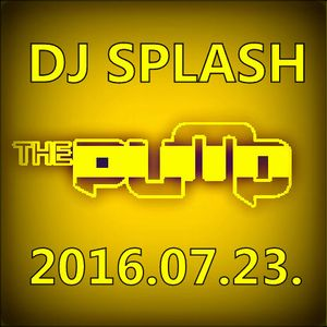 Dj Splash (Lynx Sharp) - Pump WEEKEND 2016.07.23.