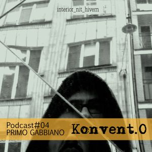 Konvent.0 Podcast #04 PRIMO GABBIANO