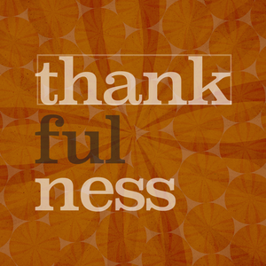 Thanksgiving / Living a Thank-Filled Life