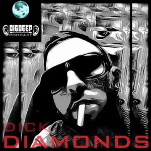 DD037 | The DigDeep Podcast mixed by Dick Diamonds