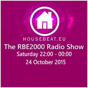 The RBE2000 Radio Show 24 Oct 2015 Housebeat.eu