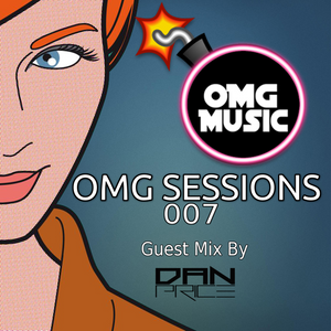 OMG Sessions - OMG Sessions 007 [Guest Mix by DAN PRICE]