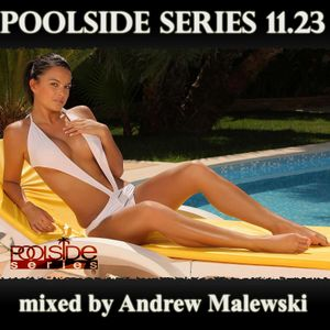 Poolside Series 11.23. - mixed by Andrew Malewski