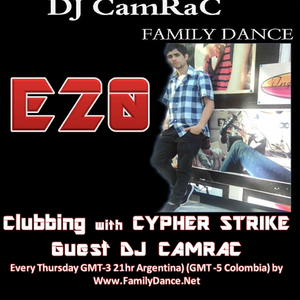 Clubbing E20 - Cypher - Www.FamilyDance.Net Arg21Hrs - Col19Hrs - Bra21Hrs - Guest: Dj CamRAC