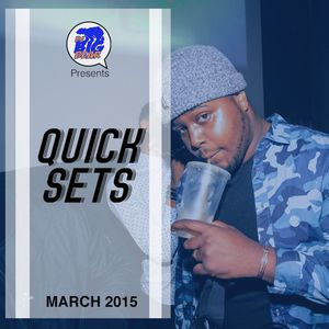 Quick Sets- March 2015