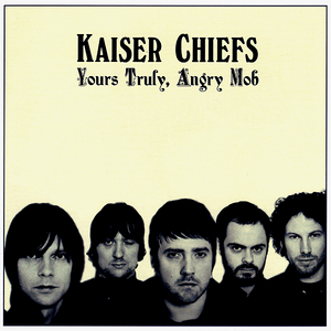 KAISER CHIEFS........YOURS TRULY ANGRY MOB