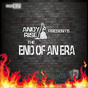 Andy Rise - End Of An Era, May 2018
