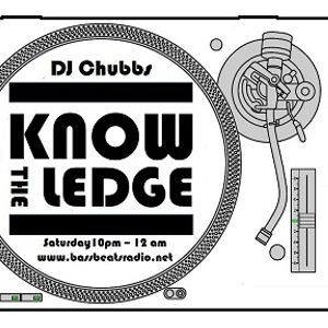 Know The Ledge 11th Jan 2014 with DJ Chubbs