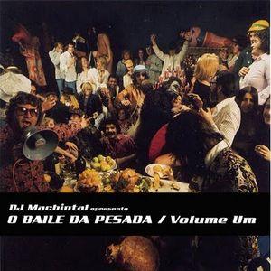 O Baile da Pesada - Volume Um