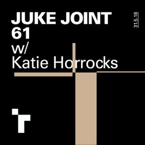 Juke Joint 61 with Katie Horrocks - 31 May 2018