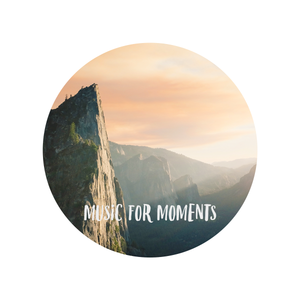 Music for Moments – Rise: Morning mixtape  [Chillout / Experimental / Chill / Mellow / Meditation]