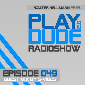 PlayDude Radioshow Episode 049 | Hosted by Walter Hellmann