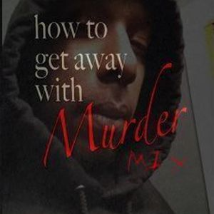 HOW 2 GET AWAY WITH MURDER