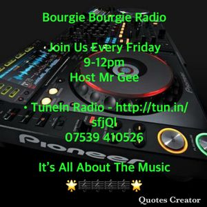 Bourgie Bourgie Radio Mr Gee 9/2/2019