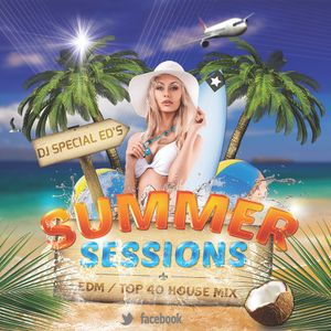 dj special ed s summer sessions 2014 top 40 edm mix by dj ed mixcloud