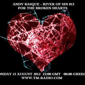 TM RADIO - River of Sin 013 - For the Broken Hearts - 13 August 2012 - Andy Basque