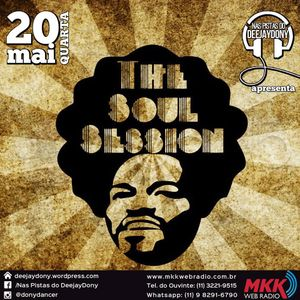 """Programa """"Nas Pistas Deejay Dony"""" - The Soul Sessions - 20/05/2015"""