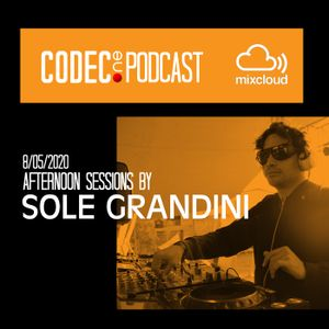 """Codec One Podcast Guest Mix Sole Grandini """"Afternoon Sessions"""""""