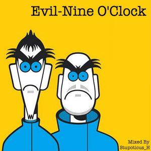 Stupoticus H - Evil-Nine O'clock