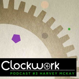 Clockwork Podcast #3 | Harvey McKay