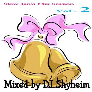 DJ Shyheim presents Slow Jam Mix Session Vol.2