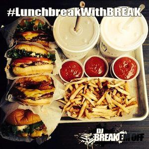 #LunchBreakWithBreak _ Mix 8
