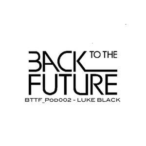 BTTF_POD002 LUKE BLACK
