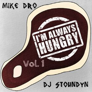 #IMALWAYSHUNGRY Vol.1 Part 2 - DJ Mike Dro