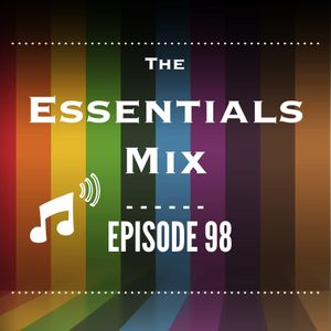 The Essentials Mix Episode 98